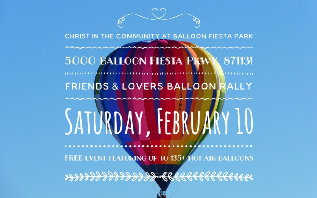 Christ in the Community-Friends & Lovers Balloon Rally