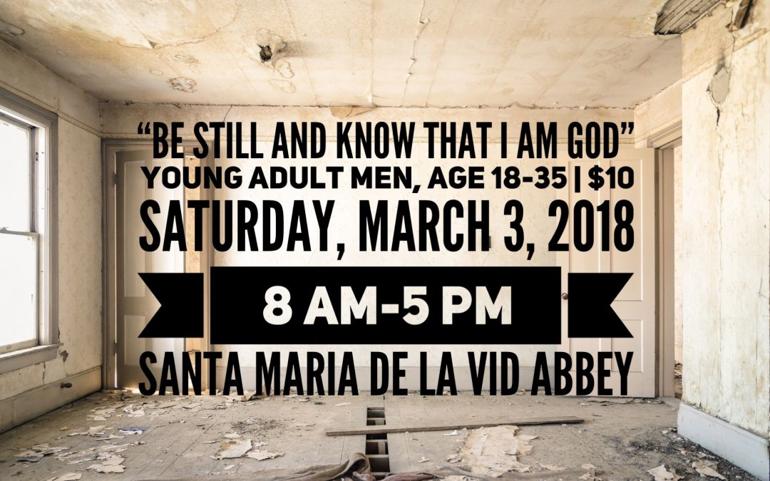 """Young Men's Lenten Retreat – """"Be still and know that I am God"""""""
